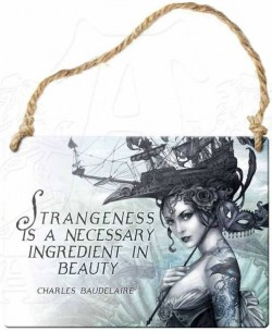 Picture of Strangeness Is A Necessary Ingredient In Beauty Small Steel Plaque