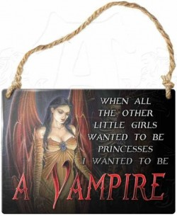 Picture of When All The Other Little Girls Wanted To Be Princesses I Wanted To Be A Vampire Small Steel Plaque