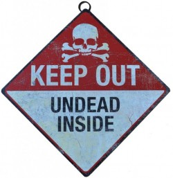Picture of Keep Out Undead Inside Metal Sign